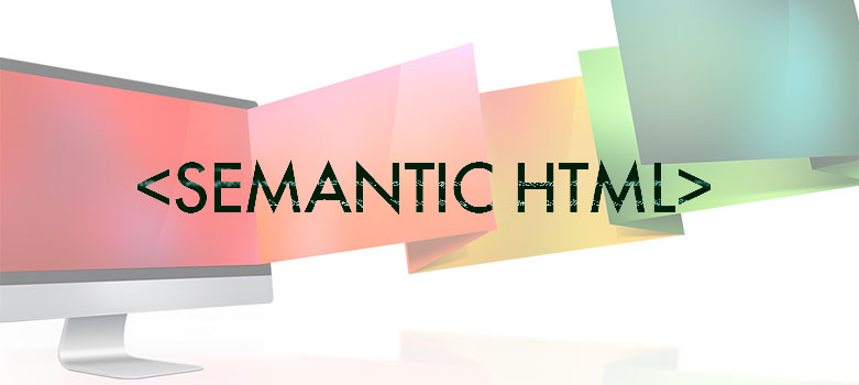que es el marcado semántico en html